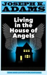 Living in the House of Angels - A Play