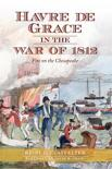 Havre de Grace in the War of 1812
