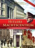 Hitlers Machtscentrum