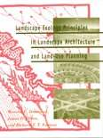 Landscape Ecology Principles in Landscape Architecture and Land-Use Planning