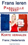 Frans leren - Parallelle tekst - Korte verhalen (Frans - Nederlands)