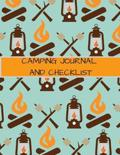 Camping Journal and Checklist: A Campsite Log for Outdoor Enthusiasts. Prompted Pages and Checklists to Record Your Memories and Ensure You Have Ever
