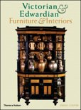 Victorian and Edwardian Furniture and Interiors