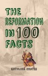 The Reformation in 100 Facts