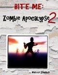 Bite Me: Zombie Apocalypse 2