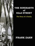 The Rineharts of 82nd Street: The Story of a Family