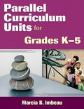 Parallel Curriculum Units for Grades K-5