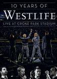 Westlife - 10 Years - Live At Croke Park Stadium