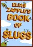 Elias Zapple's Book of Slugs