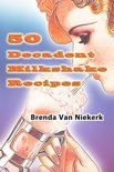 Brenda Van Niekerk - 50 Decadent Milkshake Recipes