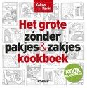 Koken met Karin - Het grote zonder pakjes & zakjes kookboek