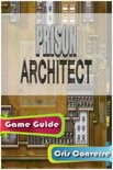 Prison Architect Game Guide Full