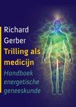 Trilling als medicijn