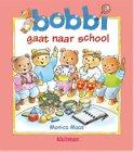 Monica Maas boek Bobbi gaat naar school Hardcover 9,2E+15