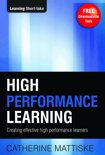 High Performance Learning: Creating Effective High Performance Learners