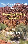 The One They Call Feral-Rhyming Poetry Version