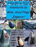 """Aventurile lui Mike, micul Pingu' """"Emperor"""""""