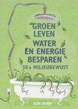 Groen leven water en energie besparen