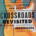 Crossroads Revisited - Selections From The Crossroads Guitar Festivals