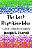 The Last Reptilian War: Part 2 - Inter-dimensional