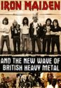 Iron Maiden And The  Nwobhm / Documentary W Interviews