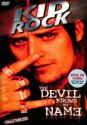 Kid Rock: The Devil Knows My Name - Unauthorized