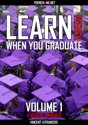 Learn French when you graduate (4 hours 53 minutes) - Vol 1