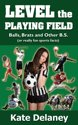Level the Playing Field: Balls, Brats and Other B.S. (or really fun sports facts)
