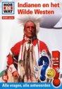 Hoe En Wat - Indianen en het Wilde Westen