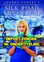 Joanna Lumley's Silk Road Adventure [DVD]