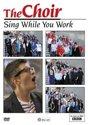 Choir:Sing While You Work