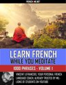 Learn French while you meditate - 1000 Phrases - Volume 1