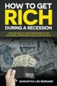 How to Get Rich During a Recession
