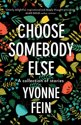Choose Somebody Else