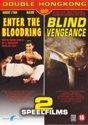 Blind Vengenance & Enter