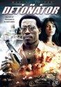 DETONATOR, THE (2006)