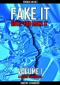 Fake it until you make it (4 hours 53 minutes) - Vol 1