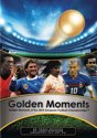 GOLDEN MOMENTS OF THE UEFA EUROPIAN