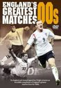 England's Greatest Matches 2000's