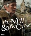 Mill And The Cross (The)