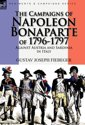 The Campaigns of Napoleon Bonaparte of 1796-1797 Against Austria and Sardinia in Italy