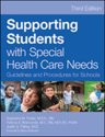 Supporting Students with Special Health Care Needs
