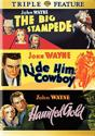 Triple Feature John Wayne (The Big Stampede-Ride Him, Cowboy - Haunted Gold)