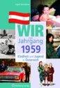 Kindheit und Jugend in Österreich: Wir vom Jahrgang 1959