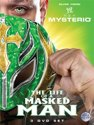 WWE - Rey Mysterio: The Life Of A Masked Man