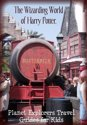 The Unofficial Guide to The Wizarding World of Harry Potter: A Planet Explorers Travel Guide for Kids