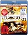 El Gringo - Uncut (3D Blu-Ray)