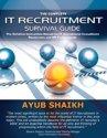 The Complete IT Recruitment Survival Guide