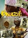 Brazil - An Inconvenient History