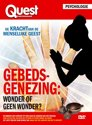 Quest - psychologie - Gebedsgenezing wonder of geen wonder